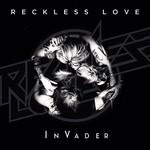 Reckless Love, InVader