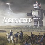 Adrenalized, Tales From The Last Generation