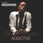 Andrew Roachford, Addictive