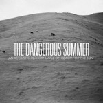 The Dangerous Summer, An Acoustic Performance of Reach for the Sun