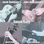 John Abercrombie & Jarek Smietana, Speak Easy