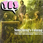 Yes, Something's Coming: The BBC Recordings 1969-1970