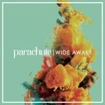 Parachute, Wide Awake