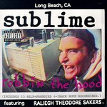 Sublime, Robbin' the Hood