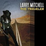 Larry Mitchell, The Traveler