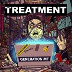 The Treatment, Generation Me