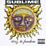Sublime, 40 Oz. to Freedom