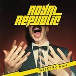 Royal Republic, Weekend Man