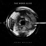 The Word Alive, Dark Matter