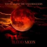 Too Slim and the Taildraggers, Blood Moon
