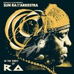Sun Ra, Marshall Allen presents Sun Ra And His Arkestra: In The Orbit Of Ra