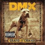 DMX, Grand Champ
