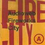 Audioweb, Fireworks City