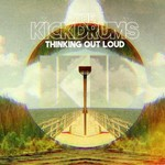 The Kickdrums, Thinking Out Loud