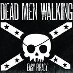 Dead Men Walking, Easy Piracy