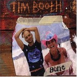 Tim Booth, Bone