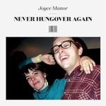 Joyce Manor, Never Hungover Again