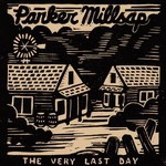 Parker Millsap, The Very Last Day