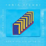 Robin Trower, Where You Are Going To