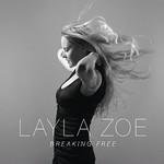 Layla Zoe, Breaking Free