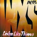 INXS, Listen Like Thieves