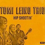 Tomi Leino Trio, Hip Shootin'