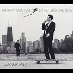 Morry Sochat & The Special 20s, Dig In