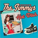 The Jimmys, Hot Dish