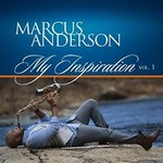 Marcus Anderson, My Inspiration, Vol. 1