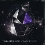 Thyladomid, Interstellar Destiny