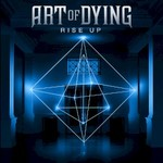 Art Of Dying, Rise Up