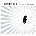 Chris Pureka, Back In The Ring