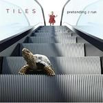 Tiles, Pretending 2 Run