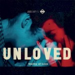 Unloved, Guilty of Love