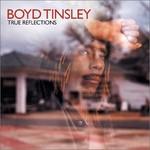 Boyd Tinsley, True Reflections