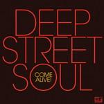 Deep Street Soul, Come Alive!