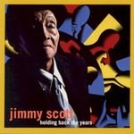 Jimmy Scott, Holding Back The Years