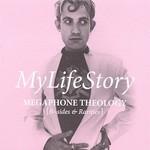 My Life Story, Megaphone Theology (B Sides & Rarities)