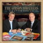 The Gibson Brothers, Brotherhood