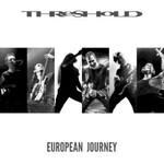 Threshold, European Journey