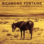 Richmond Fontaine, You Can't Go Back If There's Nothing to Go Back To mp3