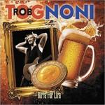 Rob Tognoni, Birra For Lira
