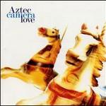 Aztec Camera, Love