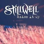 StillWell, Raise It Up