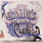Oz Noy, Who Gives a Funk