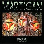 Martigan, Vision