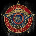 The Bullhounds, To Rock & to Serve