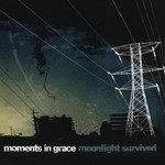 Moments in Grace, Moonlight Survived