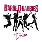 Barbe-Q-Barbies, Driven