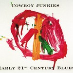 Cowboy Junkies, Early 21st Century Blues